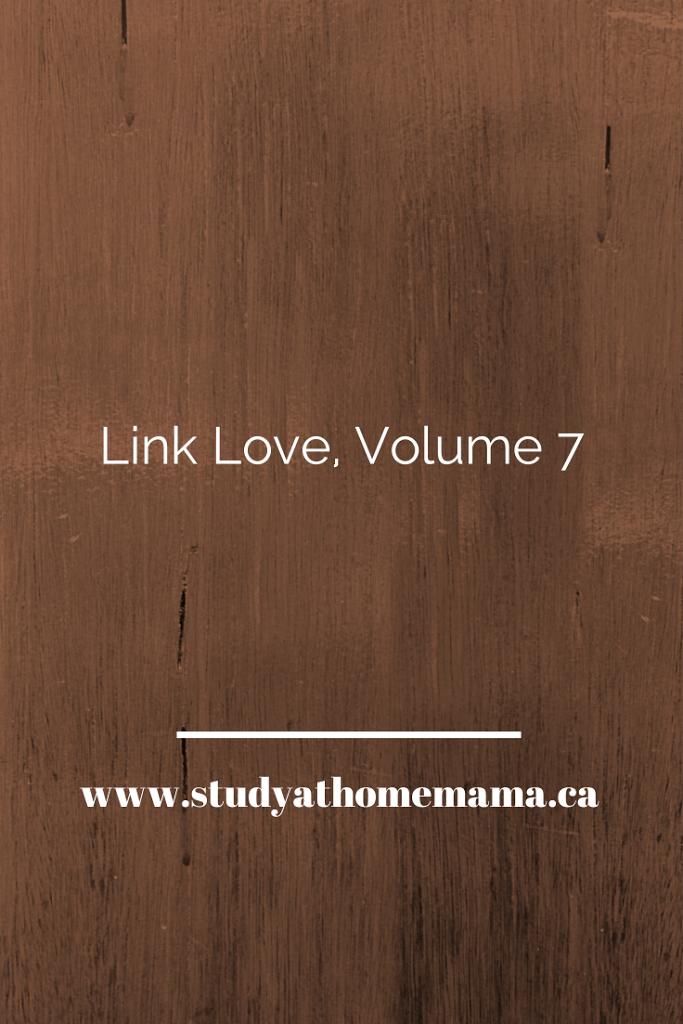 Link Love, Volume 7 on Study-at-Home Mama