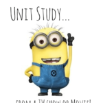 How To Make a Unit Study… From a TV Show