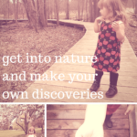 Get into Nature and Make Your Own Discoveries