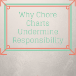 Why Chores Undermine Responsibility