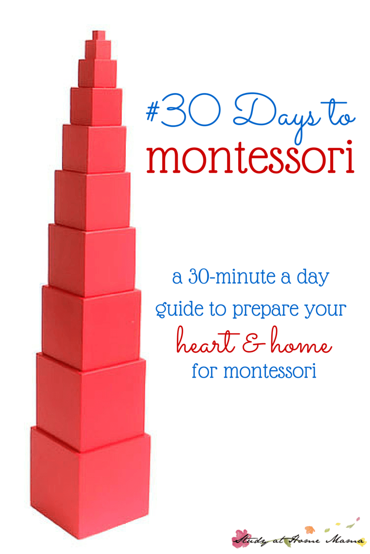 #30 Days to Montessori - a 30-minute a day guide to prepare your heart and home for Montessori. #30daystoMontessori