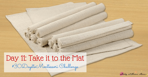 Day 11: Take it to the Mat. Teach Your Child How to Use a Montessori Work Mat to Keep their Work Area Organized and Uncluttered