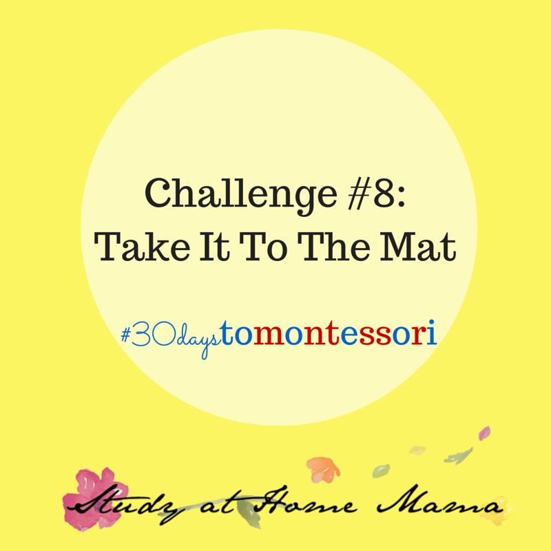 Take it to the Mat - Day 11 of the #30daystoMontessori. Teaching children to use a Montessori work mat - and why!