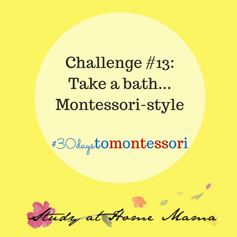 Take a bath... Montessori-style #30daystoMontessori