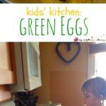 Kids' Kitchen: Green Eggs