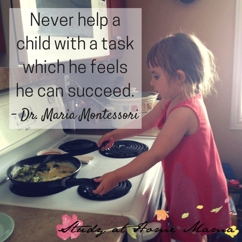 Never help a child with a task which he feels he can succeed - Dr Maria Montessori