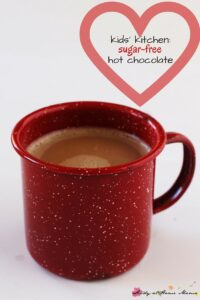 Kids' Kitchen: Sugar-free Hot Chocolate