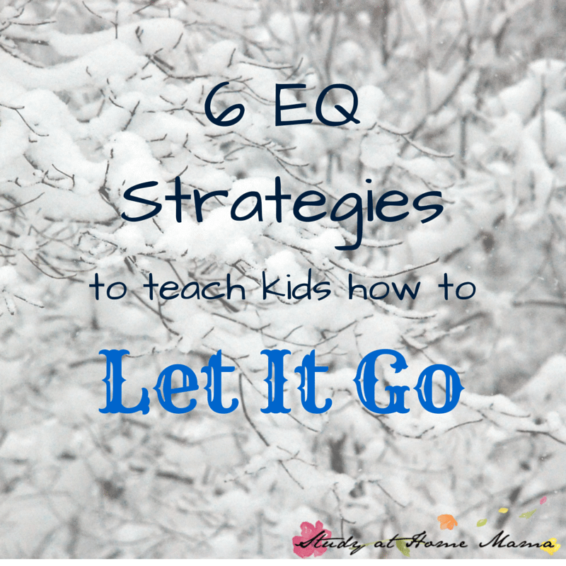 Emotional Intelligence -- teaching kids how to let it go with EQ strategies inspired by Frozen