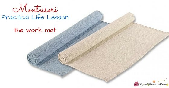 Montessori Practical Life Lesson: the Work Mat - how to present the Montessori work mat to children, and the benefits of using one, including giving children a better sense of responsibility for their work areas