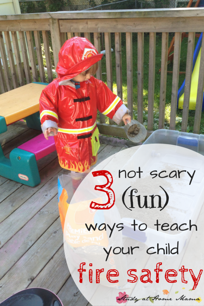 3 not scary (fun) ways to teach your child FIRE SAFETY