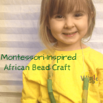 African Bead Craft: Montessori-Inspired Cultural Appreciation