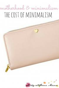 Motherhood & minimalism: The COST of Minimalism