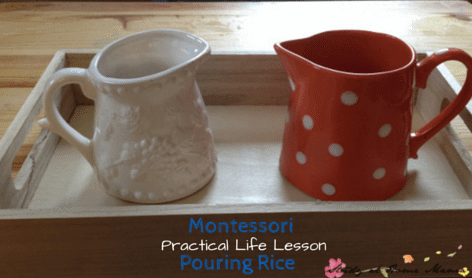 Montessori Practical Life Lesson: Dry Pouring - an essential practical life lesson, broken down step by step so you can teach your child