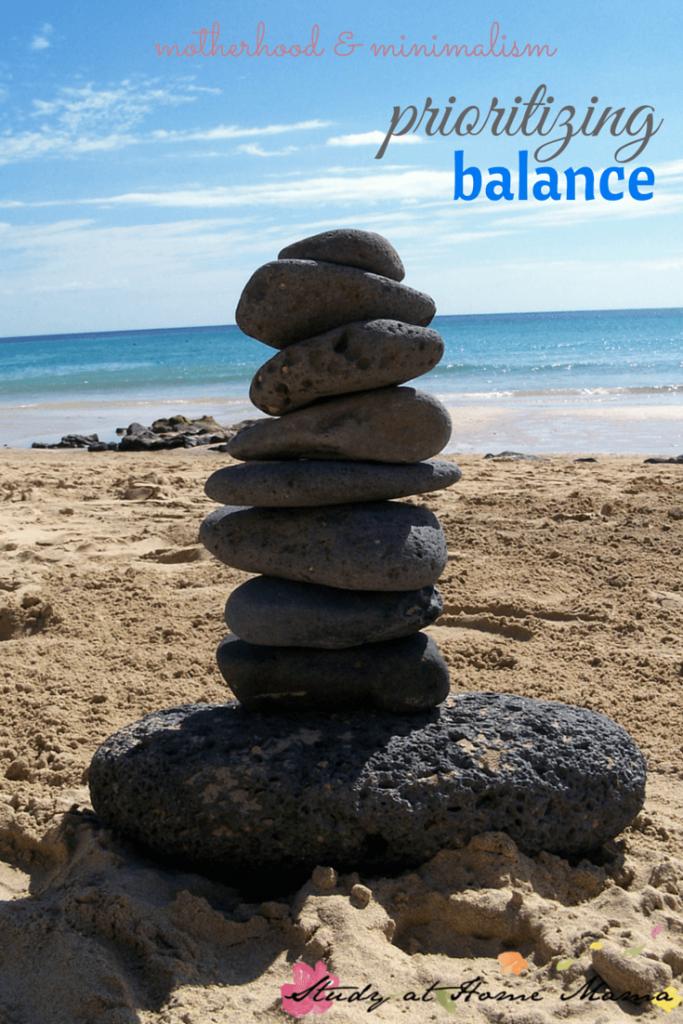 Prioritizing Balance: Part of the Motherhood & Minimalism Series