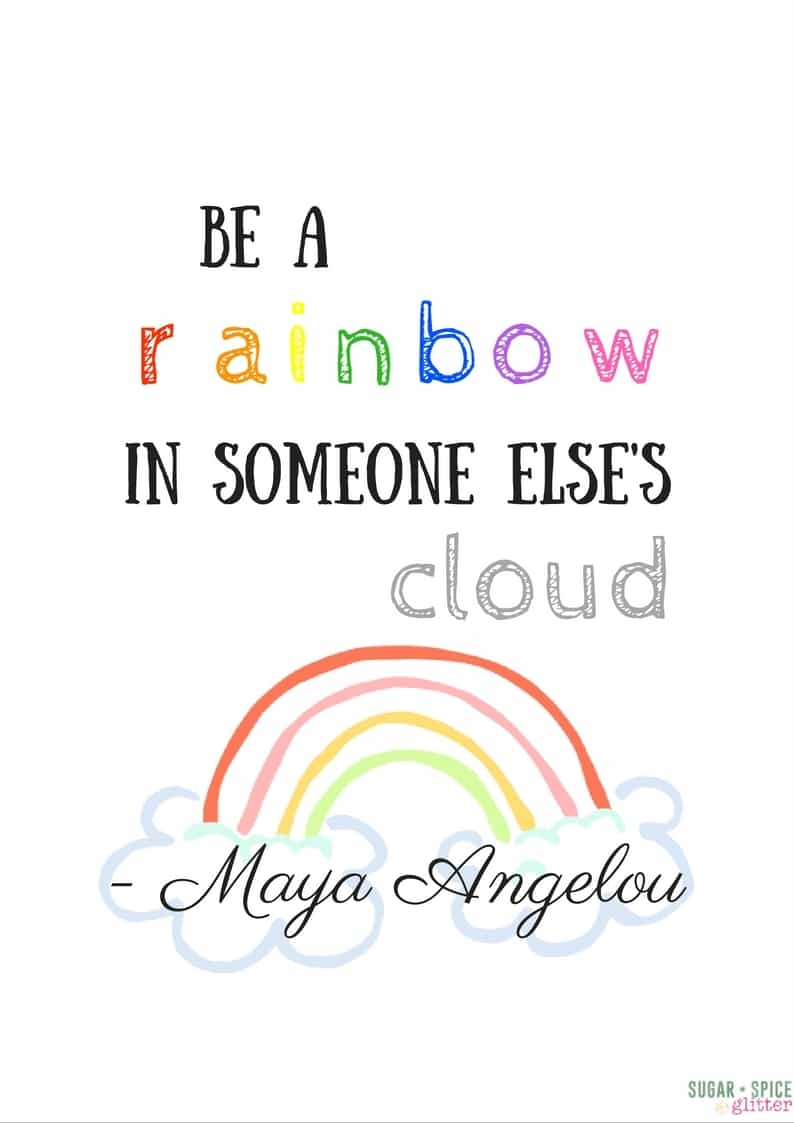 Be a Rainbow in Someone Else's Cloud free printable inspirational poster with the famous Maya Angelou quote about kindness