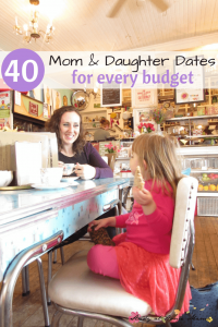 40 Mom-daughter Dates for Every Budget