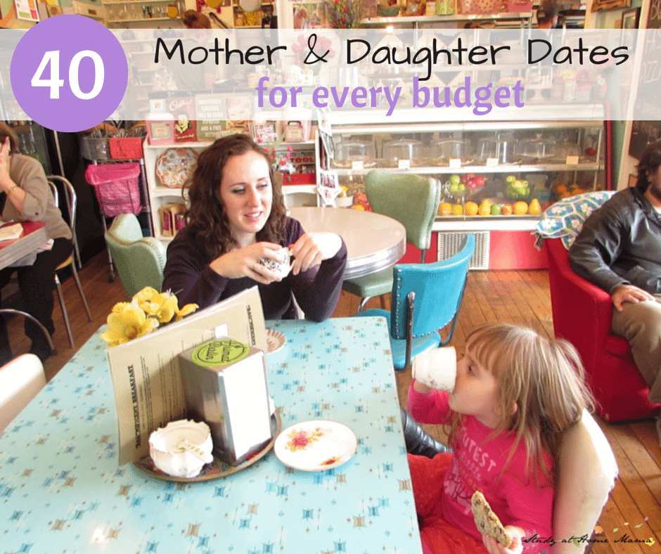 Go out for a treat. One of 40 Mother & Daughter Dates ideas for every budget.
