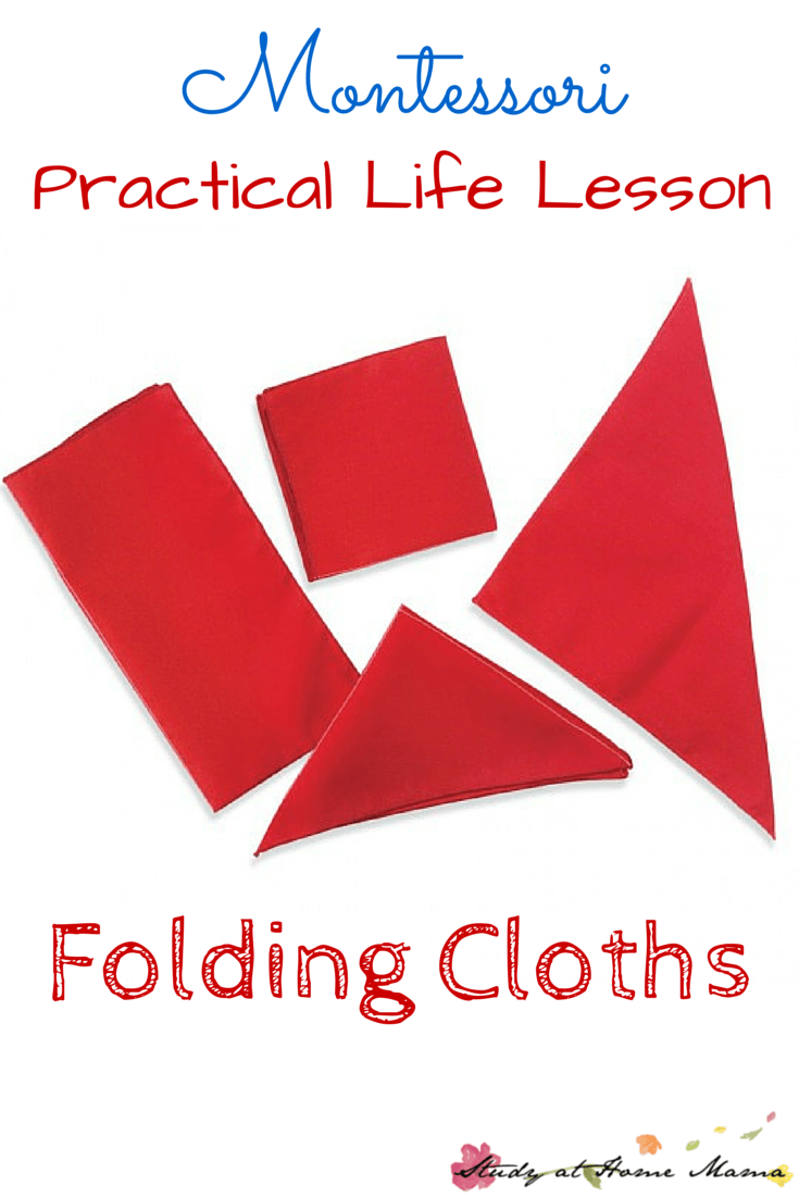 Montessori Practical Life Lesson: Folding Cloths. Teach your child how to fold cloths in a variety of ways to develop fine motor control and encourage independence.