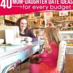 Girl Talk: Mom and Daughter Dates for Every Budget