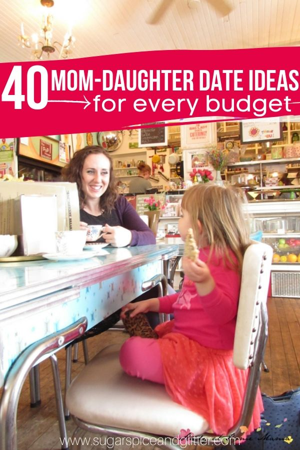 40 Mom Daughter Date Ideas for Every Budget - including free ideas! Thoughtful and special ways to connect and dote on the special little girl in your life (plus free printable poster)
