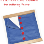 Montessori Practical Life Lesson: Buttoning