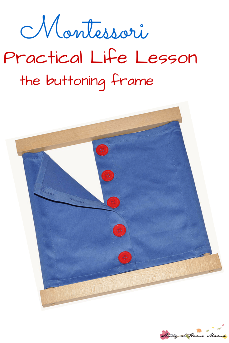 Montessori Practical Life Lesson: the Buttoning Frame - teach your child how to button with Montessori dressing frames
