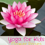 Yoga for Kids: Flower Poses