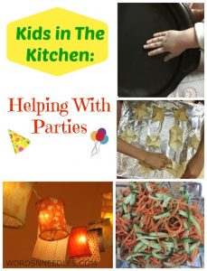 Kids in the Kitchen: Helping with Parties from Words n Needles