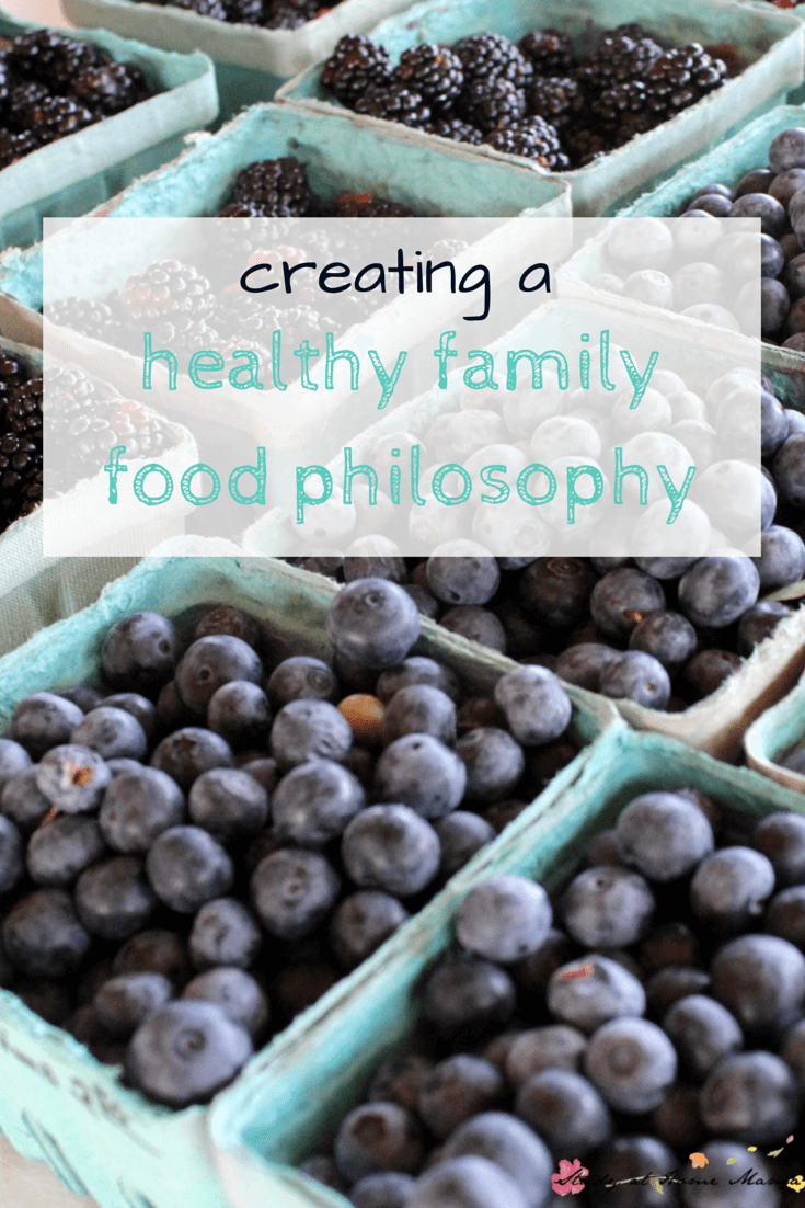 How to create a healthy eating eating philosophy for your family, how our family has built a positive food culture that encourages health & exploration