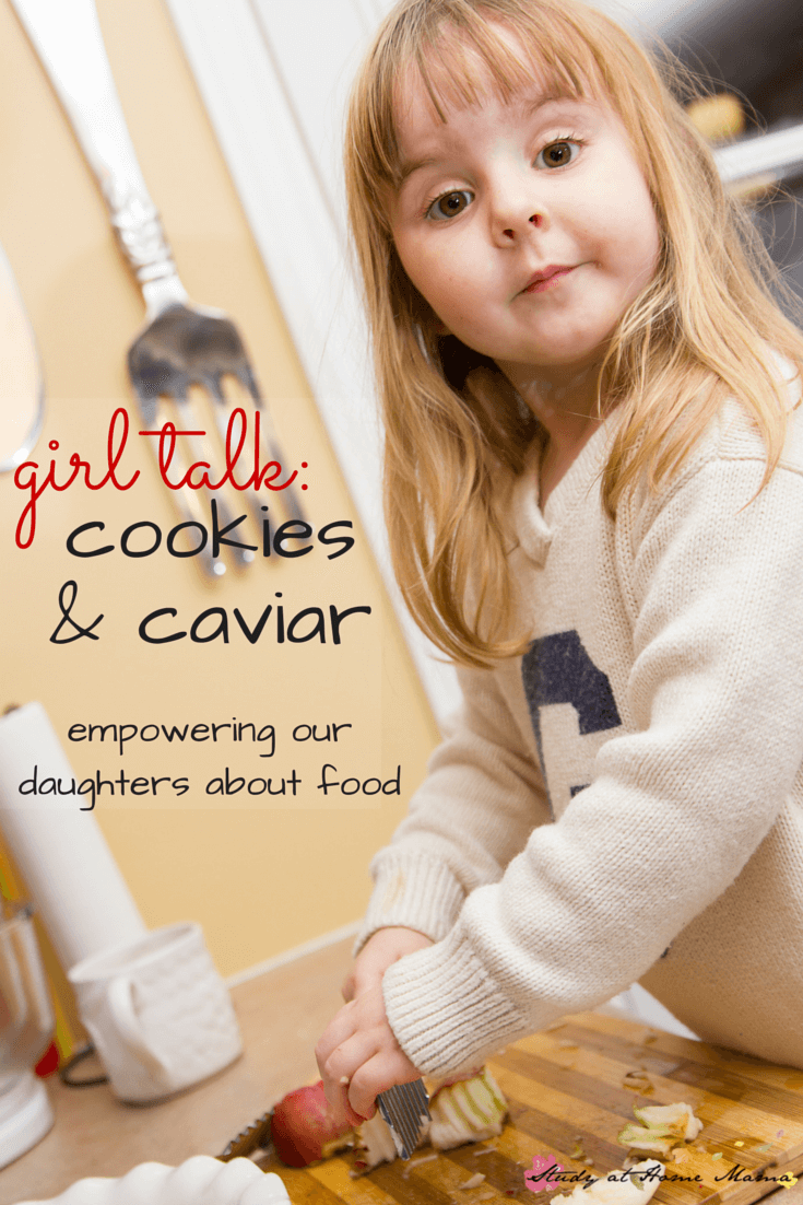 Girl Talk: Empowering out daughters about food -- this mom shares her simple tips (her grocery tip is amazing) to empower her daughter's food choices