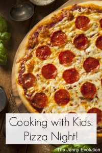 Cooking with Kids: Pizza Night from the Jenny Evolution