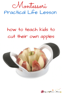 Montessori Practical Life Lesson: Teach Kids to Cut their Own Apples