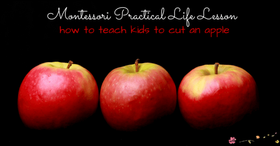Montessori Practical Life Lesson for Cutting Apples with Kids. Teach children valuable kids kitchen skills with this easy to follow Montessori lesson