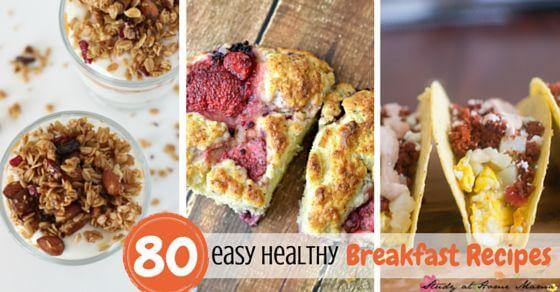 80 Easy Healthy Breakfast Recipes to Make Mornings Easier - Everything from Healthy Smoothie Recipes to Make-ahead Breakfasts and Breakfast-on-the-go options!
