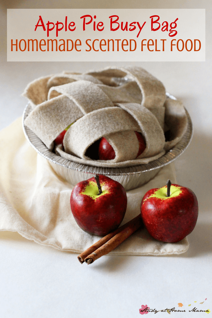 Apple Pie Busy Bag: Homemade Scented Felt Food - a gorgeous homemade toy that takes less than 5 minutes to make! Also makes a great fall learning activity - counting, lattice weaving,etc. The perfect gift for your little baker.