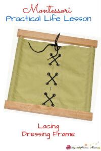 Montessori Practical Life Lesson: Lacing Dressing Frame
