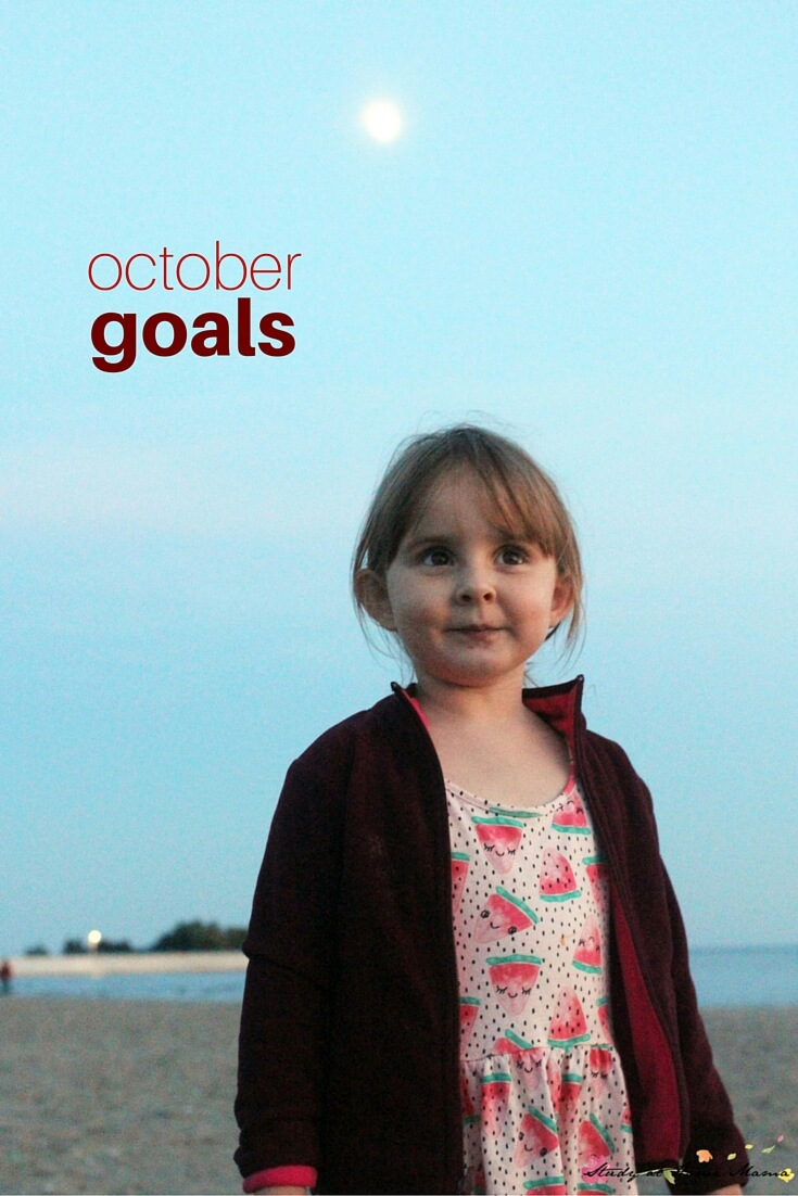 October Goals - part of a monthly series on  Sugar, Spice and Glitter, helping mamas setting intentions for themselves and achieve their dreams!