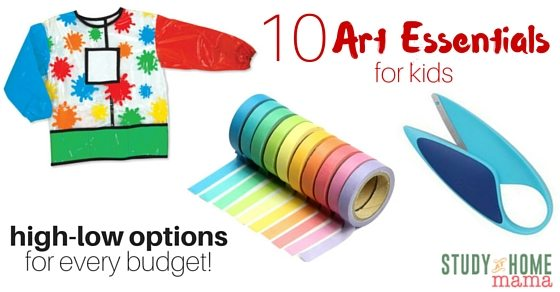 10 Art Essentials for Kids - high-low options for every budget!
