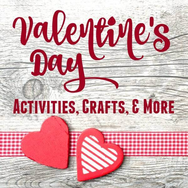 Valentine's Day Activities Crafts, and more!