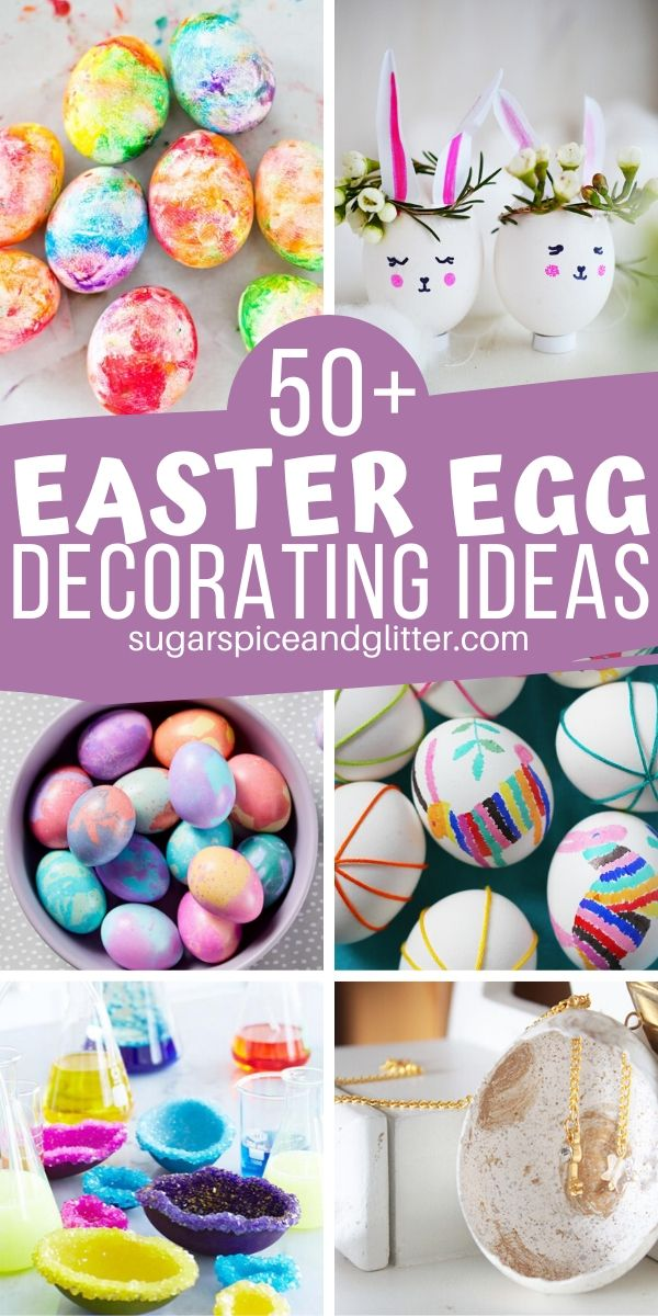 50 Ideas for Easter Egg Decorating - from kid-friendly and cute to simple and elegant, we've collected every idea you could possibly imagine!