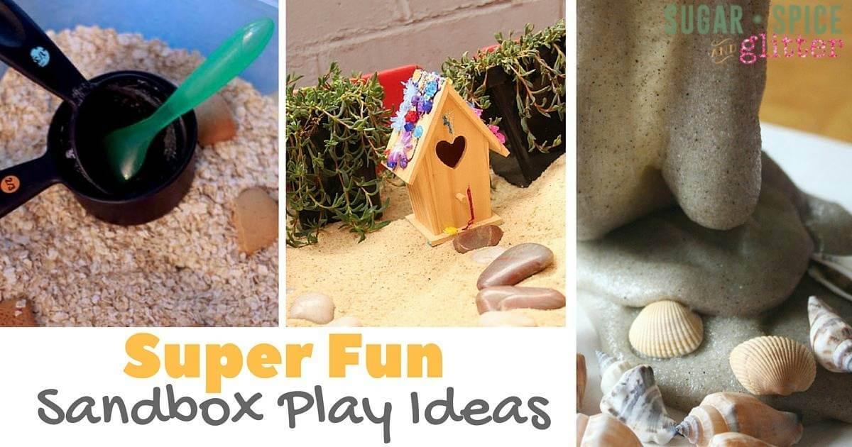 Super Fun Sandbox Play Ideas for Kids - FB