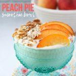 Peach Pie Smoothie Bowl