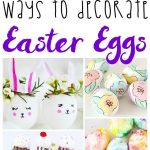 50+ Ways to Decorate Easter Eggs