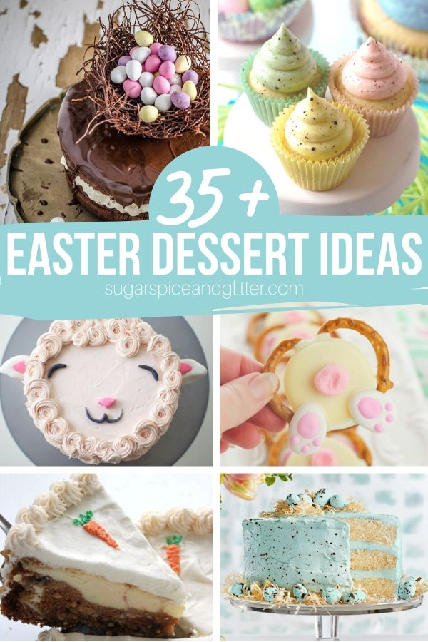 Over 35 Unique and Easy Easter Dessert Ideas - from Easter cakes, Easter cupcakes, no-bake Easter ideas and more!