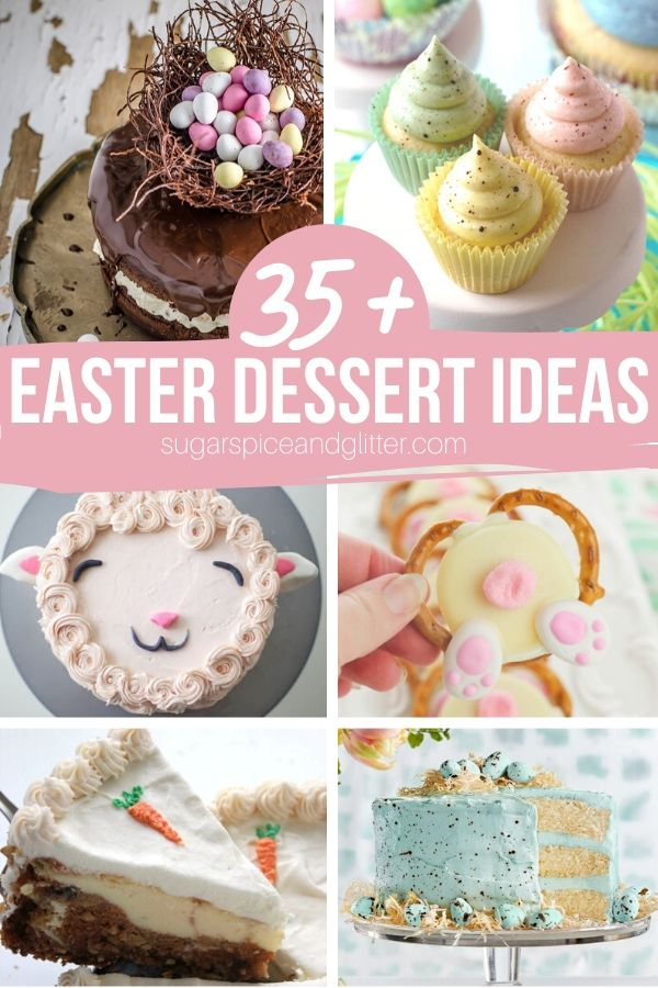 We've got you covered this Easter with over 35 Easter Dessert ideas - from Easter cakes, no-bake Easter treats, Easter cookies, and more!