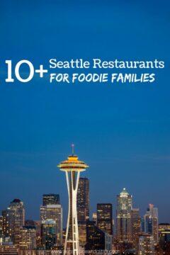 10 Foodie Family-Friendly Restaurants in Seattle