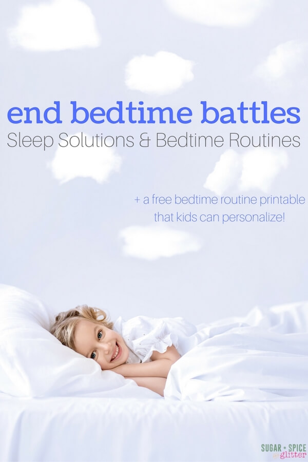 Sleep Solutions & Bedtime Routines to End Bedtime Battles with kids - plus a free bedtime routine printable that kids can help customize to the routine that works best for your family.