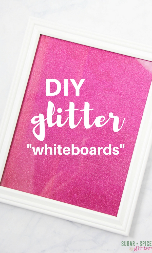 Easy office DIY craft - these DIY Glitter Whiteboards are a quick DIY that helps you stay organized and prioritized, putting your to-do list front and center while letting you customize the design and skip ugly whiteboards for something a bit prettier and more personalized.