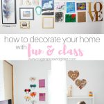 How to Decorate Your Home with Fun & Class