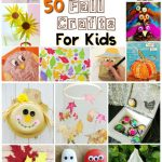 50+ Fall Crafts for Kids